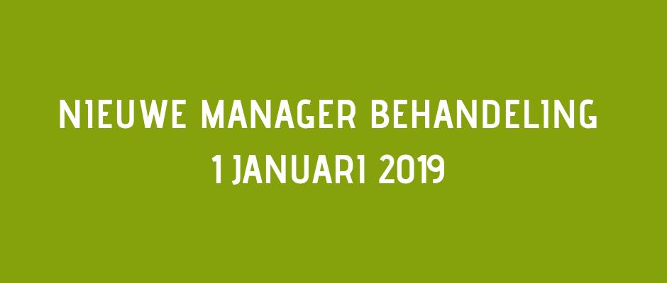Nieuwe manager Behandeling 1 januari 2019