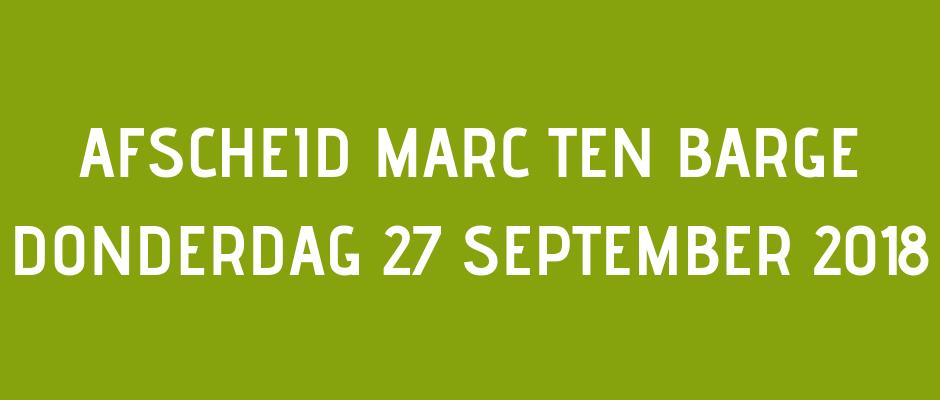 Afscheid Marc ten Barge donderdag 27 september 2018